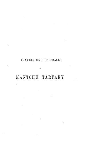 Travels on Horseback in Mantchu Tartary