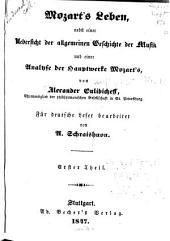 Mozart's leben: nebst einer uebersicht der allgemeinen geschichte der musik und einer analyse der hauptwerke Mozart's, Band 1