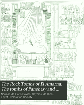 The Rock Tombs of El Amarna: The tombs of Panehesy and Meryra II