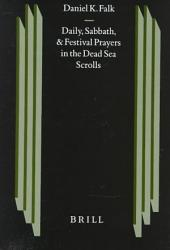 Daily Sabbath And Festival Prayers In The Dead Sea Scrolls Book PDF