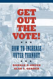 Get Out the Vote!: How to Increase Voter Turnout