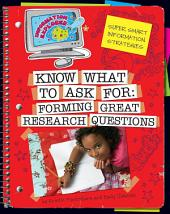 Know What to Ask: Forming Great Research Questions