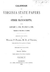 Calendar of Virginia State Papers and Other Manuscripts: ... Preserved in the Capitol at Richmond, Volume 4