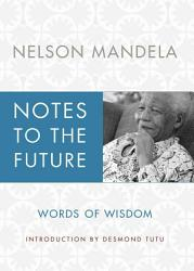 Notes To The Future Book PDF