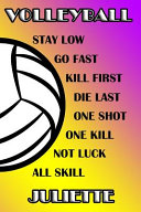 Volleyball Stay Low Go Fast Kill First Die Last One Shot One Kill Not Luck All Skill Juliette PDF