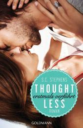 Thoughtless: Erstmals verführt - (Thoughtless 1) - Roman