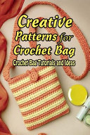Creative Patterns for Crochet Bag