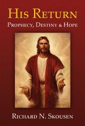 His Return: Prophecy, Destiny and Hope