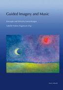 Guided Imagery and Music   Konzepte Und Klinische Anwendungen PDF