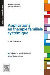 Applications en thérapie familiale systémique: Édition 2