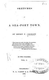 Sketches of a Sea-port Town: Volumes 1-2