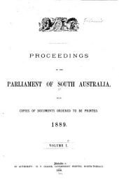 Proceedings of the Parliament of South Australia: With Copies of Documents Ordered to be Printed ..., Volume 1