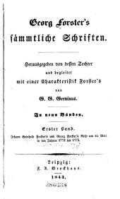Georg Forster's Sämmtliche Schriften: -2. Bd. Johann Reinhold Forster's und Georg Forster's Reise um die Welt in den Jahren 1772 bis 1775