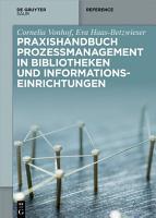 Praxishandbuch Prozessmanagement in Bibliotheken und Informations  einrichtungen PDF