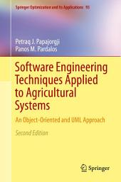 Software Engineering Techniques Applied to Agricultural Systems: An Object-Oriented and UML Approach, Edition 2