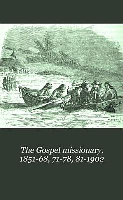The Gospel missionary  1851 68  71 78  81 1902