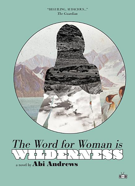 Download The Word for Woman Is Wilderness Book