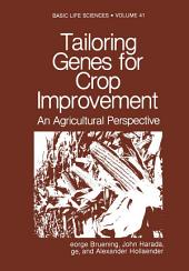 Tailoring Genes for Crop Improvement: An Agricultural Perspective