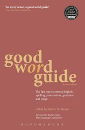 Good Word Guide: The fast way to correct English - spelling, punctuation, grammar and usage, Edition 7