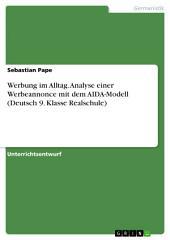 Werbung im Alltag. Analyse einer Werbeannonce mit dem AIDA-Modell (Deutsch 9. Klasse Realschule)