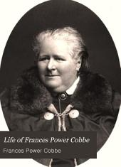 Life of Frances Power Cobbe: Volume 1