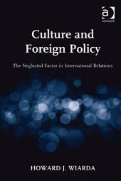 Culture and Foreign Policy: The Neglected Factor in International Relations