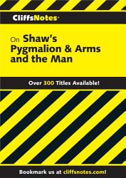 Cliffsnotes On Shaw S Pygmalion Arms And The Man Book PDF