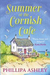 Summer at the Cornish Cafe: The feel-good romantic comedy for fans of Poldark (The Cornish Café Series, Book 1)