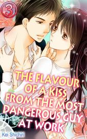 The Flavour of a Kiss from the Most Dangerous Guy at Work Vol.3 (TL Manga)