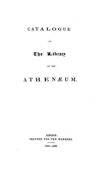 Download Catalogue of the Library of the Athenaeum Book
