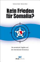 Kein Frieden f  r Somalia  PDF