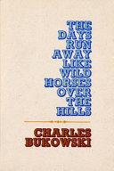 The Days Run Away Like Wild Horses Book