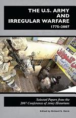 U.S. Army and Irregular Warfare 1775-2007: Selected Papers From the 2007 Conference of Army Historians