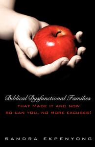 Biblical Dysfunctional Families That Made It and Now So Can You  No More Excuses  Book