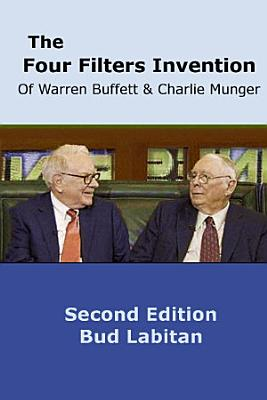 The Four Filters Invention of Warren Buffett and Charlie Munger   Second Edition   PDF