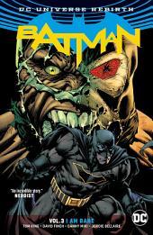 Batman Vol. 3: I Am Bane: Volume 3