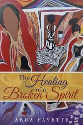 The Healing of a Broken Spirit PDF