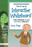 How to Use an Interactive Whiteboard Really Effectively in your Secondary Classroom PDF