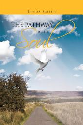 The Pathway to the Soul