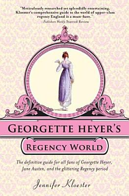 Georgette Heyer s Regency World