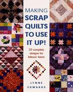 Making Scrap Quilts to Use It Up!