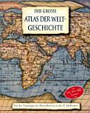 Der grosse Atlas der Weltgeschichte PDF