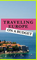 Traveling Europe on a Budget