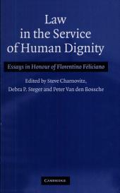 Law in the Service of Human Dignity: Essays in Honour of Florentino Feliciano