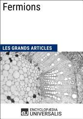 Fermions : Les Grands Articles d'Universalis