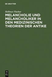 Melancholie und Melancholiker in den medizinischen Theorien der Antike