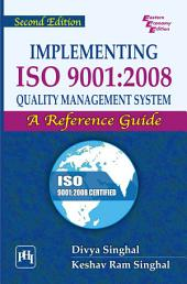 Implement ISO9001:2008 Quality Management System: A Reference Guide, Edition 2