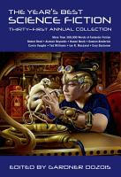 The Year s Best Science Fiction  Thirty First Annual Collection PDF