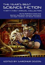 The Year S Best Science Fiction Thirty First Annual Collection Book PDF
