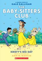 Kristy s Big Day  The Baby sitters Club Graphic Novel  6   A Graphix Book PDF